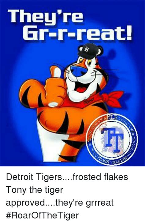 Frosted Flakes Meme - they re gr r reat ml rash altos detroit tigersfrosted flakes tony the tiger approvedthey re