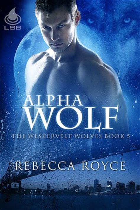 alpha wolf westervelt wolves   rebecca royce