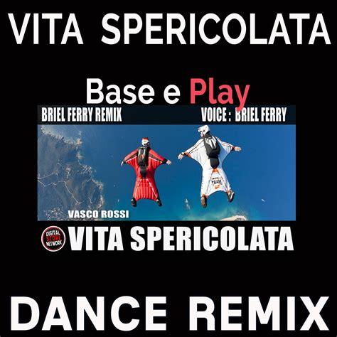Vasco Vita Spericolata Testo by Vita Spericolata Remix Digital Store Network