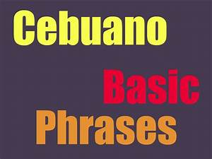 Basic Cebuano Phrases To Learn!