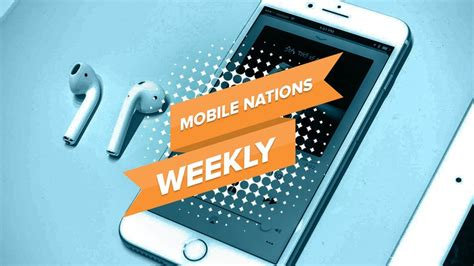 mobile nations weekly seven squared imore