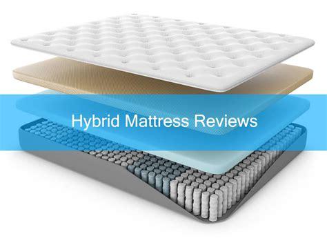 hybrid mattress reviews the best hybrid mattress reviews for 2018 top 8 selections