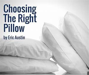 Choosing the right pillow for Choosing the right pillow