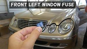 Mercedes W211 Driver Side Window Fuse Location