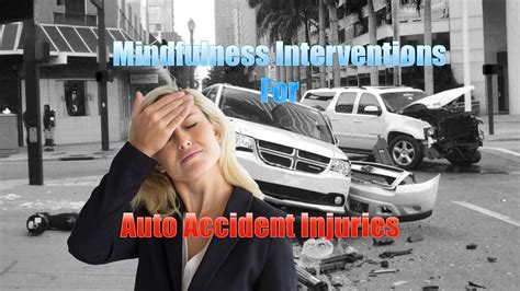 Mindfulness Interventions For Auto Accident Injuries In El