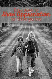 Easy Ways to Show Appreciation for those you love