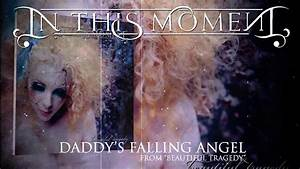IN THIS MOMENT - Daddy's Falling Angel (Album Track) - YouTube