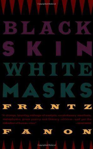 black skin white masks  frantz fanon