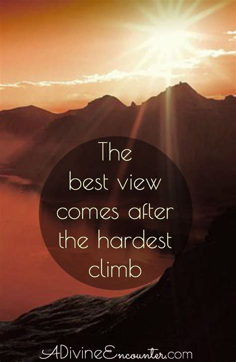 hard climb hope  hard times  divine encounter