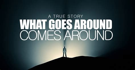 What Goes Around Comes Around!  True Story Youtube