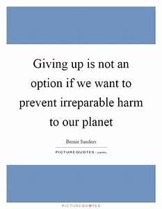 Giving up is not an option if we want to prevent ...