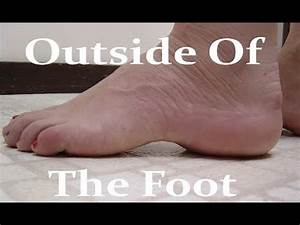 Outside Of The Foot Pain  Home Treatment For The Lateral
