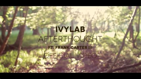 Afterthought (ft. Frank Carter Iii) (official