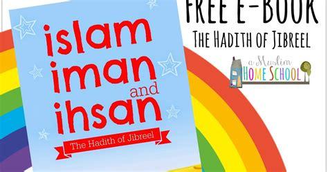 a muslim homeschool tell me about islam iman and ihsan free childrens e book