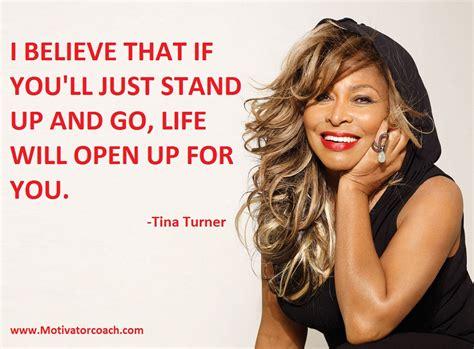 tina turner inspirational quotes quotesgram