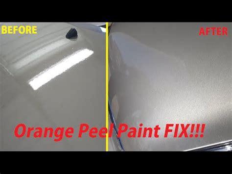 How To Fix Orange Peel Paint Or Clear Coat Youtube