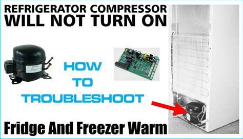 refrigerator fan not running refrigerator compressor will not turn on lights and fans
