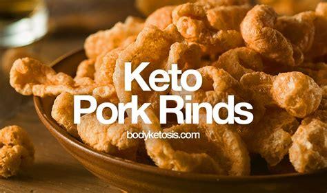 pork rinds  keto diet  crunchy snack