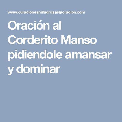 Oración al Corderito Manso pidiendole amansar y dominar
