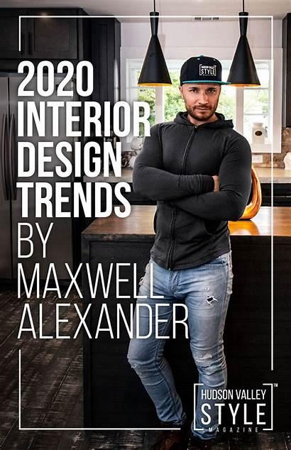 Trends Interior Designer Maxwell Magazine Alexander Millennial