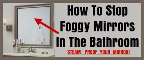 How To Stop Foggy Mirrors In The Bathroom