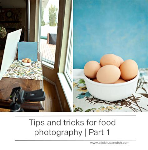 Food Photography Tips  Click It Up A Notch