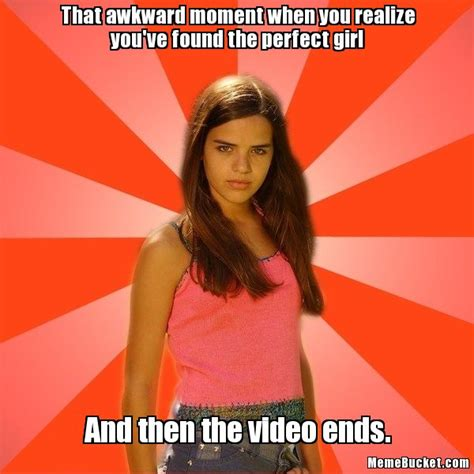 Perfection Girl Meme - that awkward moment when you realize you ve found the perfect girl create your own meme