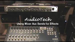 Using Mixer Aux Send For Effects - Audiotech