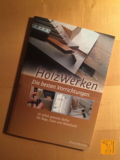 """Holzwurmtomde Buchvorstellung """"holzwerken  Die Besten"""
