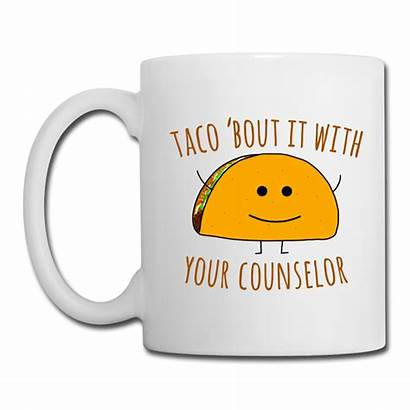 Taco Counselor Bout Coffee Help Psychology Team