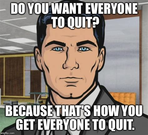 Quit Meme - 20 funny memes to help you quit in style sayingimages com