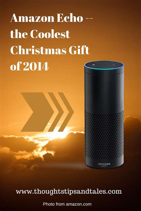 amazon echo the coolest christmas gift of 2014thoughts