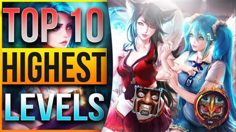TOP 10 HIGHEST LEVELS IN LEAGUE OF LEGENDS - YouTube