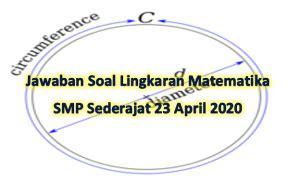 Menerapkan prinsip operasi hitung bilangan bulat dan bilangan pecahan. Kunci Jawaban Soal Lingkaran Matematika SMP 23 April 2020 ...