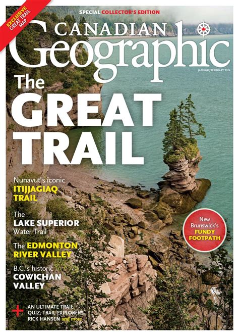 past issues past issues canadian geographic