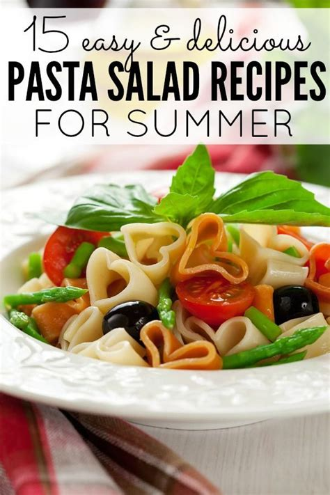 easy tasty pasta salad recipes 15 easy and delicious pasta salad recipes for summer