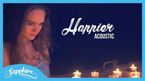 Happier  Marshmello Ft Bastille  Sapphire Youtube