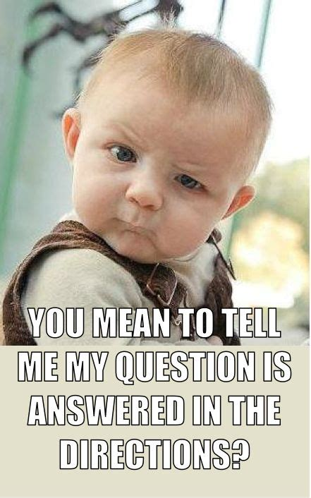 Funny Classroom Memes - every teacher has experienced these typical student questions everyday education