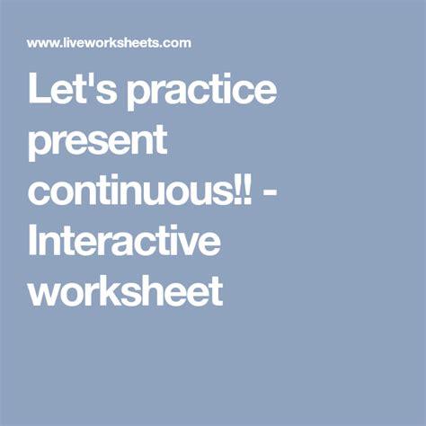 lets practice present continuous interactive