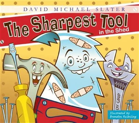 sharpest tool in the shed origin the sharpest tool in the shed david michael slater