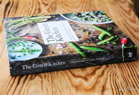 green kitchen book the green kitchen cookbook review ren behan author 1389