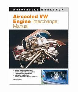 Aircooled Vw Engine Interchange Manual  The User U0026 39 S Guide