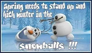 Spring Snow Fun... Spring And Snow Quotes