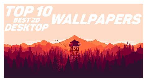 Top 10 Best 2d Desktop Wallpapers In 2018 Download Links