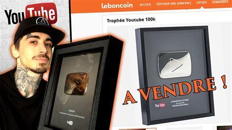 Je Vends Mon TrophÉe Youtube Sur Leboncoin !