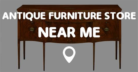antique furniture store   points