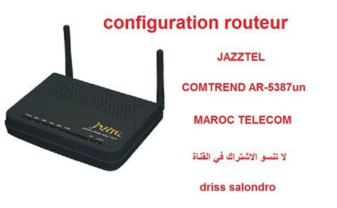 Configuration Routeur Jazztel Comtrend Ar-5387un