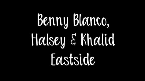 Benny Blanco Ft. Halsey & Khalid