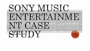Sony music entertainment case study