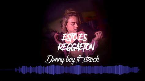 Esto Es Reggaeton  Dj Danny Boy Ft Dj Strock